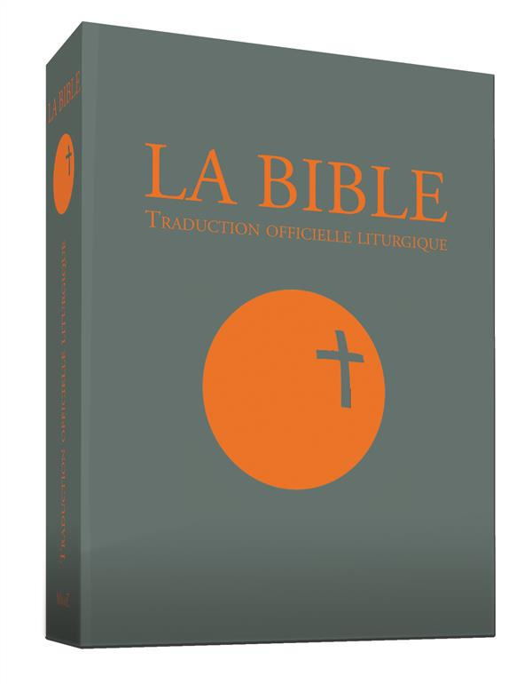 LA BIBLE - TRADUCTION OFFICIELLE LITURGIQUE - PF